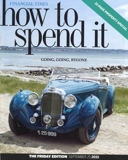 FINANCIAL TIMES – HOW TO SPEND IT – SEPTEMBER 2015